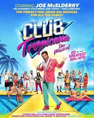 Club Tropicana, starring Joe McElderry, Neil McDermott, Kate Robbins, Emily Tierney and Amelle Berrabah, comes to Wales Millennium Centre on UK Tour