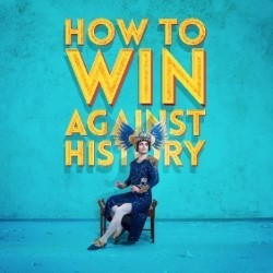 Wales at Edinburgh Fringe by Seiriol Davies &Aine Flanagan Productions- How to Win Against History