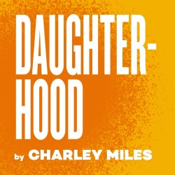 Wales at Edinburgh Fringe by Daughterhood- Theatr Clwyd & Paines Plough