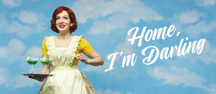 Home, I'm Darling  by Theatr Clwyd and National Theatre.