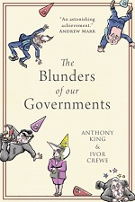 A Political Diary by Anthony King and Ivor Crewe- The Blunders of our Governments