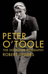 Actor Theatre Book by Robert Sellers: Peter O'Toole the Definitive Biography