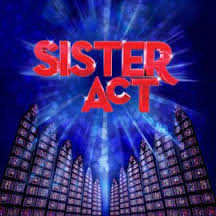 review of Sister Act ; click here to read the full review