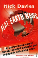 A Political Diary by Nick Davies-  Flat Earth News